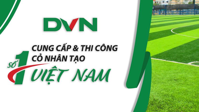 DVN Cỏ Nhân Tạo Số 1 Việt Nam